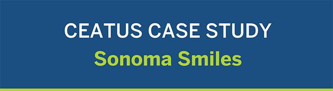 Case Study - Sonoma Smiles